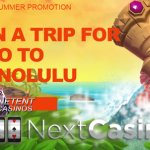 Enjoy some Aloha!™ summer fun at NextCasino this week