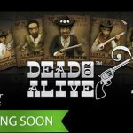 Giddy up partna', it's time to get ready for the Dead or Alive 2 slot!!