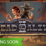 Two weeks to go for the high volatile slot Dead or Alive 2™ to arrive